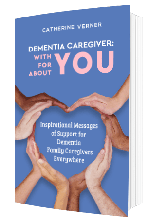 Dementia Caregiver: Inspirational Messages of Support for Family Caregivers Everywhere